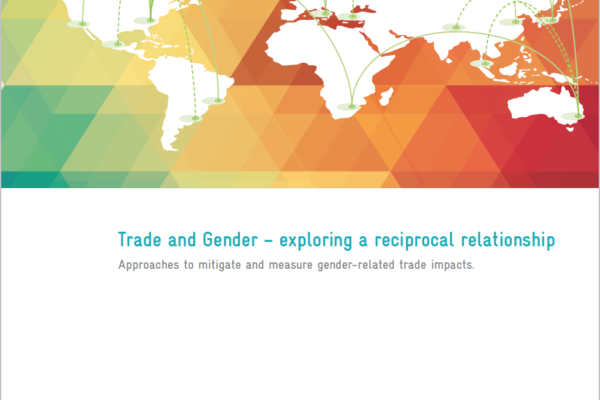 Trade & Gender – exploring a reciprocal relationship
